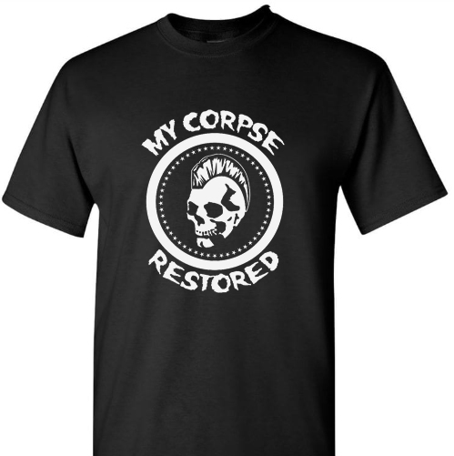 My Corpse Restored - Shirt